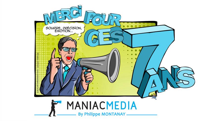 anniversaire 7 ans Maniac Média